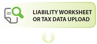 Liability Worksheet or Tax Data Upload